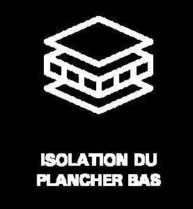 ISOLATION DU PLANCHER BAS